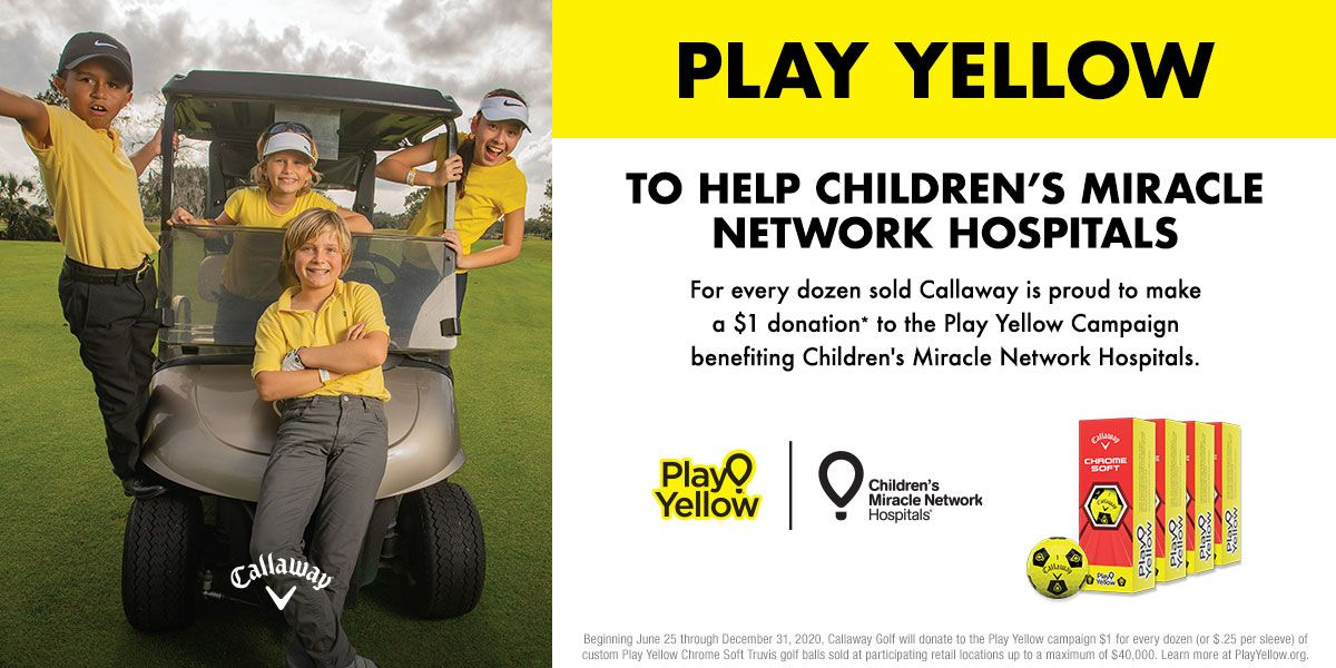 PLAY YELLOW to hlep Chidren's Miracle Network Hospitals. For every dozen sold Callaway is proud to make a $1 donation* to the Play Yellow Campaign benefitting Children's Miracle Network Hospitals. *Beginning June 25 through December 31 2020, Callaway Golf will donate to the Play Yellow Campaign for every dozen (or $.25 per sleeve) of custom Play Yellow Chrome Soft Travis golf balls sold at participating retail locations up to a maximum of $40,000. Learn more at PlayYellow.org